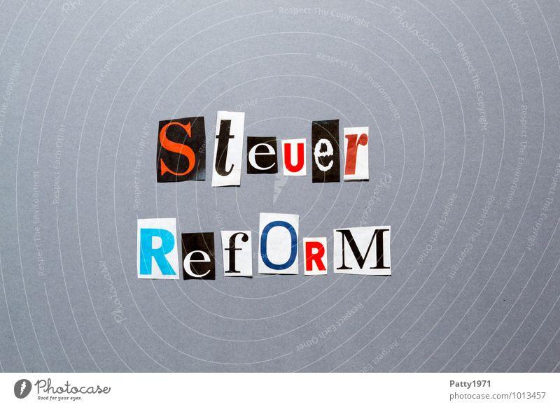 Steuerreform Kapitalwirtschaft Zeichen Schriftzeichen Typographie Graffiti bezahlen Gerechtigkeit sparsam Gesellschaft (Soziologie) Politik & Staat