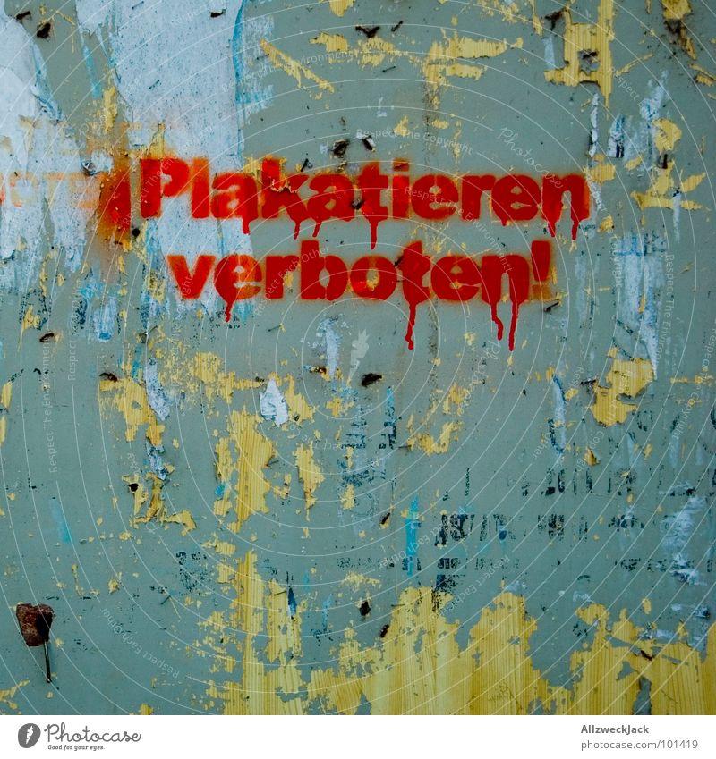 Plakatieren verboten! [deux] Graffiti Druckerzeugnisse Schriftzeichen Buchstaben Werbung verfallen Verbote Plakat aufhängen Anleitung Regel sprühen Anschlag werben werbefrei