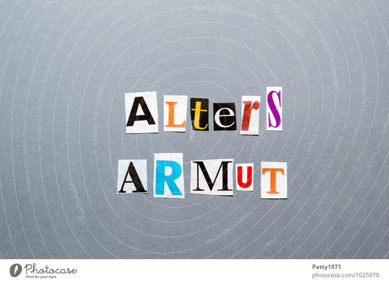 Altersarmut Graffiti Zeitung Zeitschrift Papier Zeichen Schriftzeichen Typographie Zukunftsangst Armut Einsamkeit anonym ausgeschnitten Buchstaben Collage
