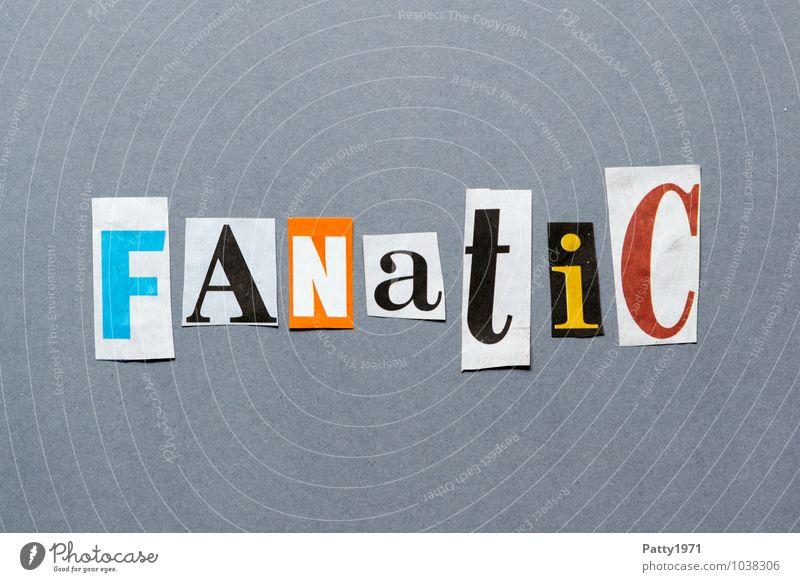Fanatic Printmedien Zeitung Zeitschrift Zeichen Schriftzeichen Typographie Euphorie Übereifer Englisch Collage anonym Wort Text Buchstaben ausgeschnitten