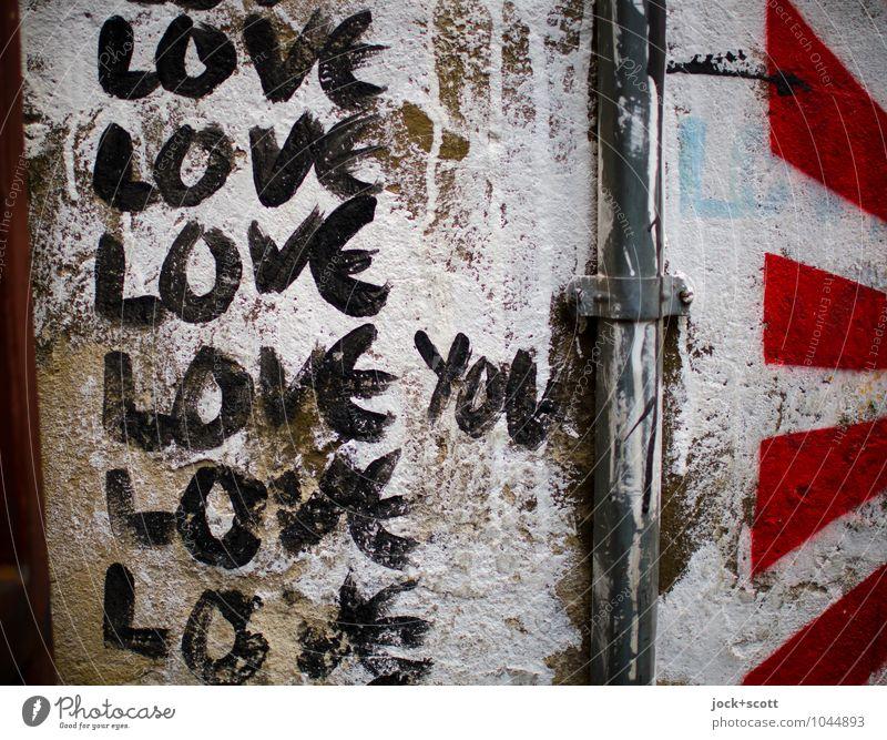 Love Love Love Love Love Love you Subkultur Straßenkunst Wand Regenrohr Streifen Liebe positiv trashig Leidenschaft Verliebtheit Kreativität Englisch