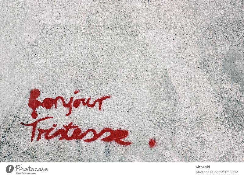 Typografie Lifestyle Subkultur Straßenkunst Mauer Wand Schriftzeichen Graffiti Typographie rot Traurigkeit Sprichwort trist Farbfoto Außenaufnahme