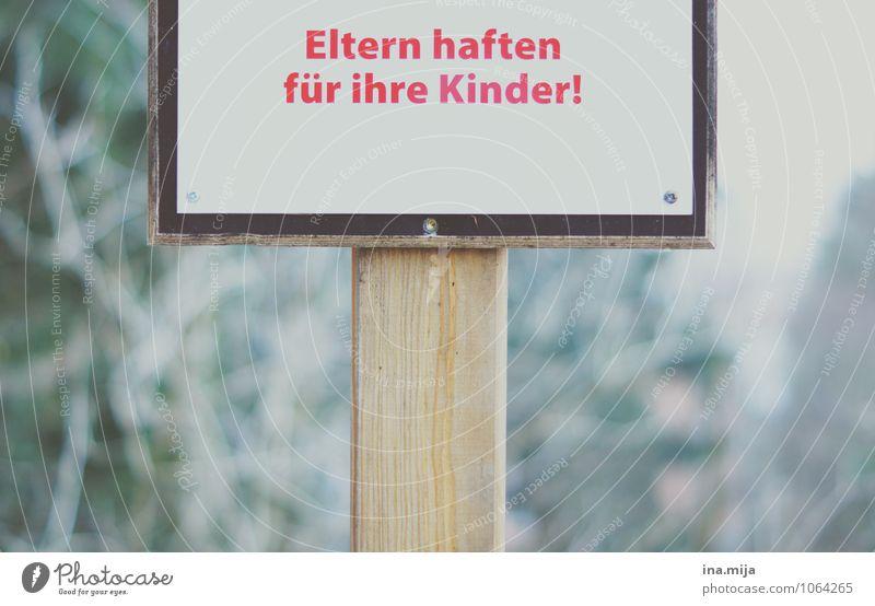 Eltern haften für ihre Kinder! rot Wald Umwelt Holz Schilder & Markierungen gefährlich Hinweisschild Zeichen Schutz Risiko Kontrolle Vorsicht Kindererziehung