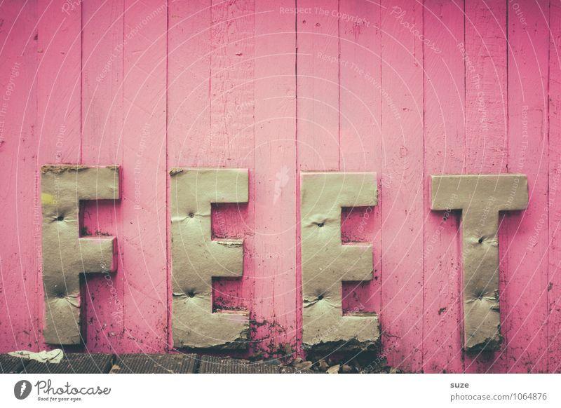 Untenrum Wand lustig Stil Kunst Fuß Lifestyle rosa Freizeit & Hobby Design Dekoration & Verzierung dreckig authentisch Schriftzeichen Kreativität einfach Idee