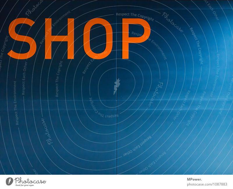 SHOP Zeichen Schriftzeichen Schilder & Markierungen Hinweisschild Warnschild blau orange Ladengeschäft Farbfoto Innenaufnahme Menschenleer Textfreiraum rechts
