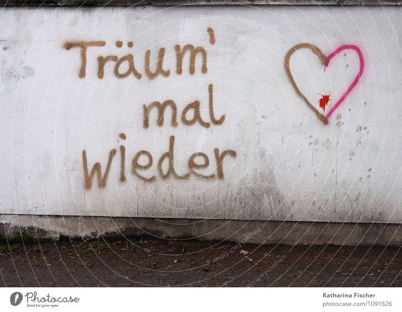 Träum mal wieder Lifestyle Mauer Wand Stein Beton braun gold grau rosa rot schwarz weiß Gefühle Stimmung Romantik Menschlichkeit authentisch Leben Weisheit