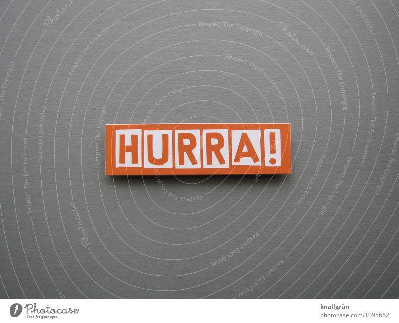 JUBEL! weiß Freude Gefühle Glück grau Stimmung Zufriedenheit orange Schilder & Markierungen Fröhlichkeit Schriftzeichen Lebensfreude Kommunizieren Zeichen Buchstaben positiv