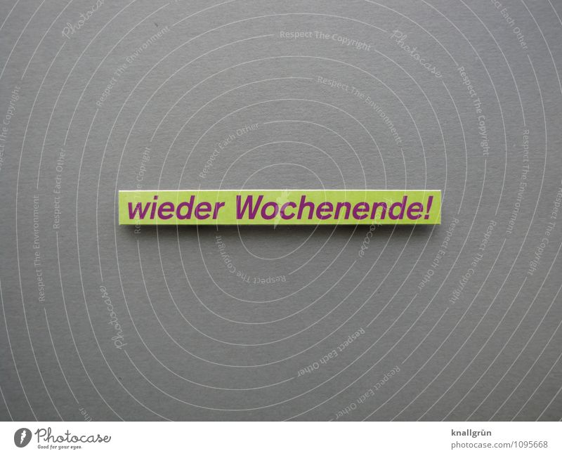 wieder Wochenende! Schriftzeichen Schilder & Markierungen Kommunizieren eckig grau grün violett Stimmung Freude Begeisterung Erholung Erwartung Freizeit & Hobby