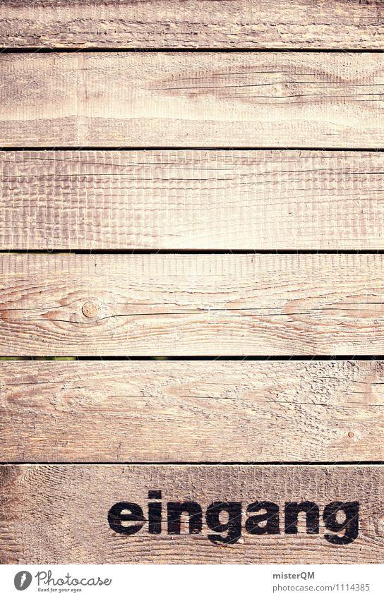 eingang. Kunst Abenteuer Eingang Eingangstür Eingangstor Wort Holzbrett Holzwand Holzhütte Farbfoto Gedeckte Farben Außenaufnahme Detailaufnahme Experiment