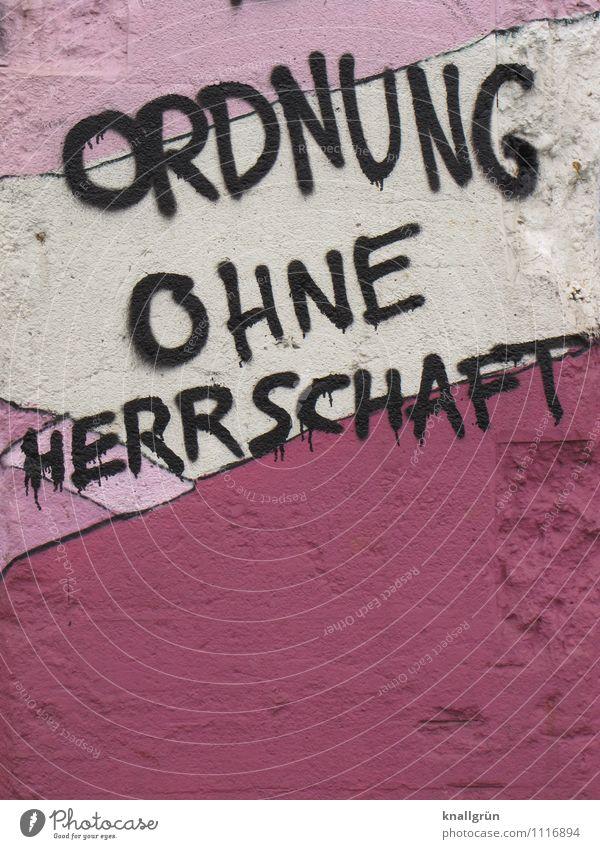 ORDNUNG OHNE HERRSCHAFT Stadt weiß schwarz Wand Graffiti Gefühle Mauer rosa Fassade Ordnung Perspektive Schriftzeichen Kommunizieren Macht Politik & Staat