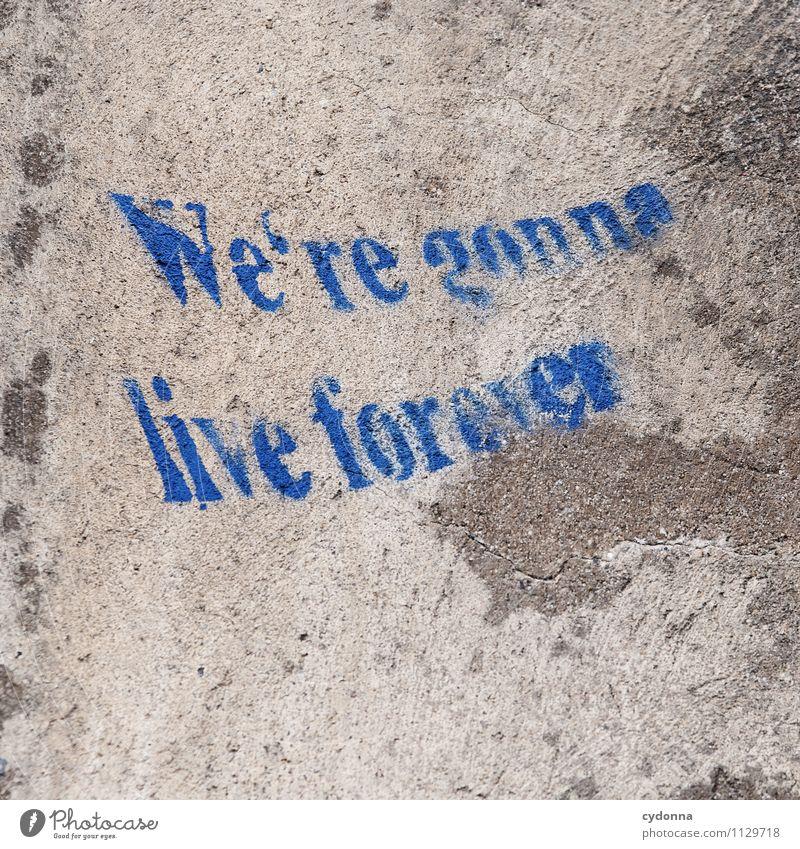 Noch ein bisschen Zeit alt Leben Graffiti Tod Gesundheit Freiheit Lifestyle träumen Schriftzeichen Kreativität Lebensfreude Zukunft Vergänglichkeit einzigartig