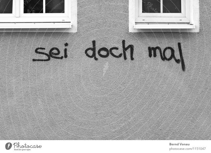 so gut Stadt Haus Mauer Wand Fassade Fenster grau Redewendung aufruf ansage auffordern Graffiti Vandalismus Sachbeschädigung Wandschmuck Leben Lebensraum
