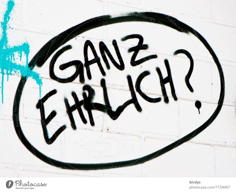 langlebig | ehrlich währt am längsten Graffiti Schriftzeichen ästhetisch Kommunizieren rund Vertrauen Partnerschaft Konflikt & Streit Kontrolle Fragen Treue