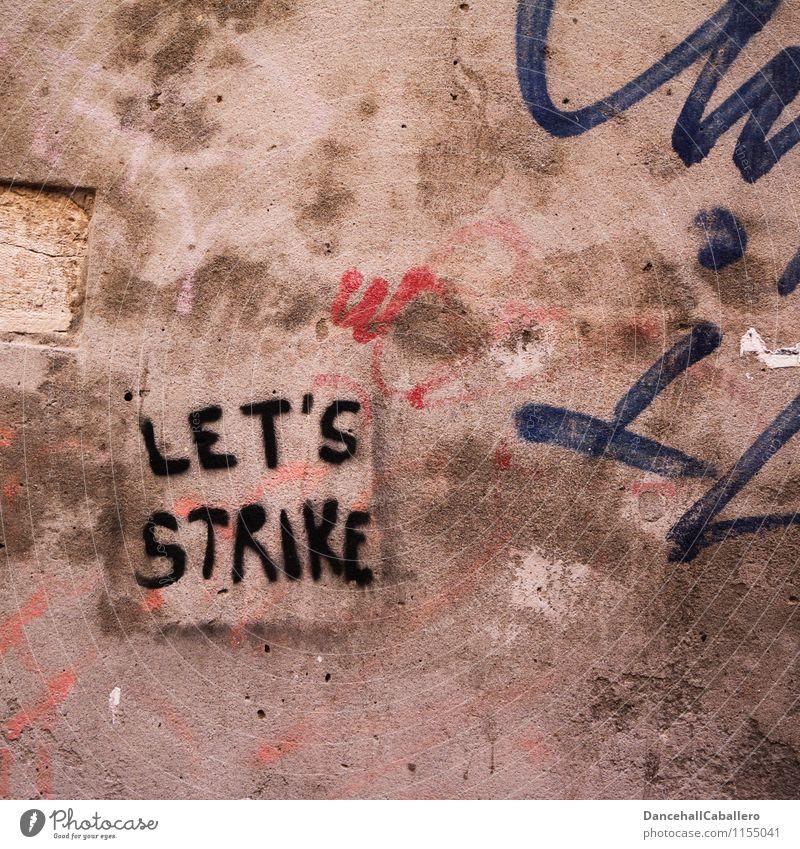 Graffiti auf Wand lass uns streiken Streik Demokratie Konflikt & Streit protestieren Demonstration Arbeit & Erwerbstätigkeit Gewerkschaft Tarif Kundgebung