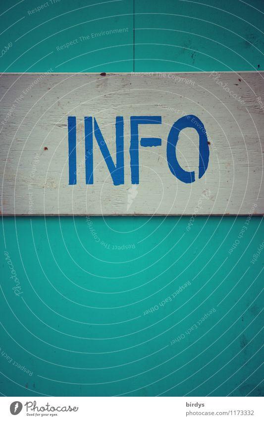 Info Zeichen Schriftzeichen Schilder & Markierungen ästhetisch authentisch einfach einzigartig blau türkis weiß Bildung Business Kommunizieren kompetent