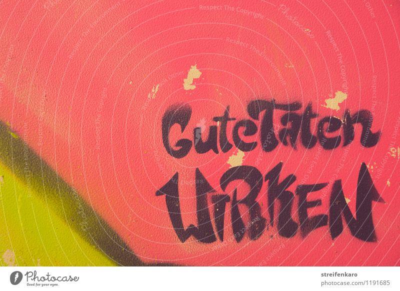 """Graffiti """"Gute Taten wirken"""" auf pinkem Untergrund Zufriedenheit Dienstleistungsgewerbe Gesundheitswesen Erfolg Freundschaft Jugendkultur Schriftzeichen"""