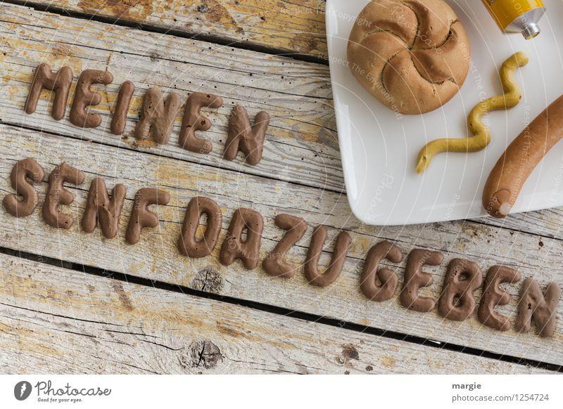 MEINEN SENF DAZU GEBEN gelb Essen Lebensmittel braun Fröhlichkeit Schriftzeichen Ernährung Zeichen Buchstaben Frühstück Meinung Brot Teller Fleisch frech