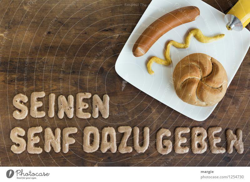 SEINEN SENF DAZU GEBEN Freude gelb lustig Essen Holz braun Lebensmittel Schriftzeichen Ernährung Buchstaben Appetit & Hunger Frühstück Brot Teller Fleisch