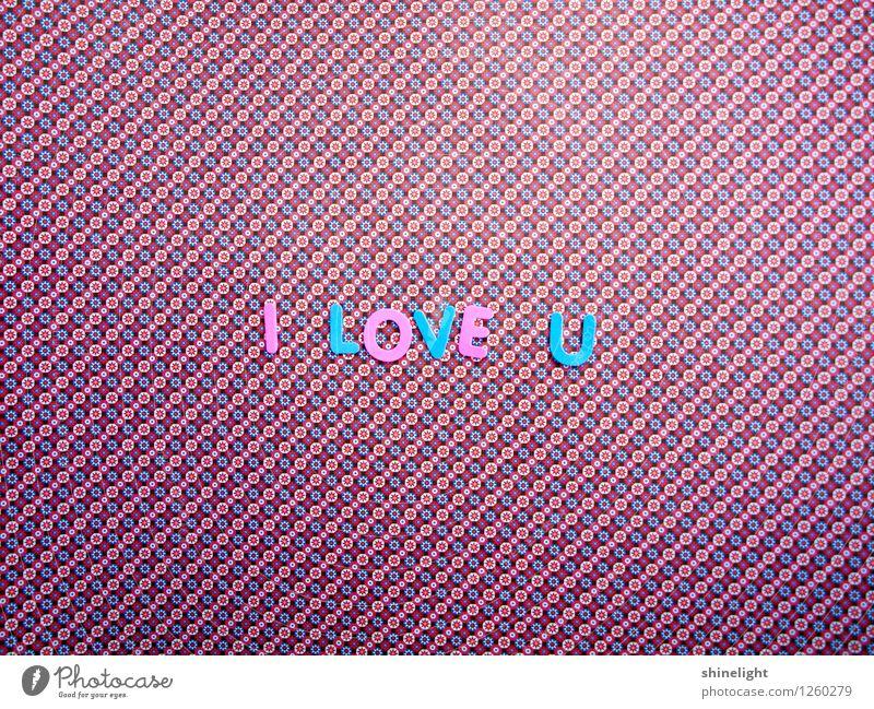 i love u Leben Liebe blau rosa Gefühle Stimmung Verliebtheit Liebeserklärung Liebesbrief Liebesbeziehung Partnerschaft Liebesgruß Liebling Liebesbekundung