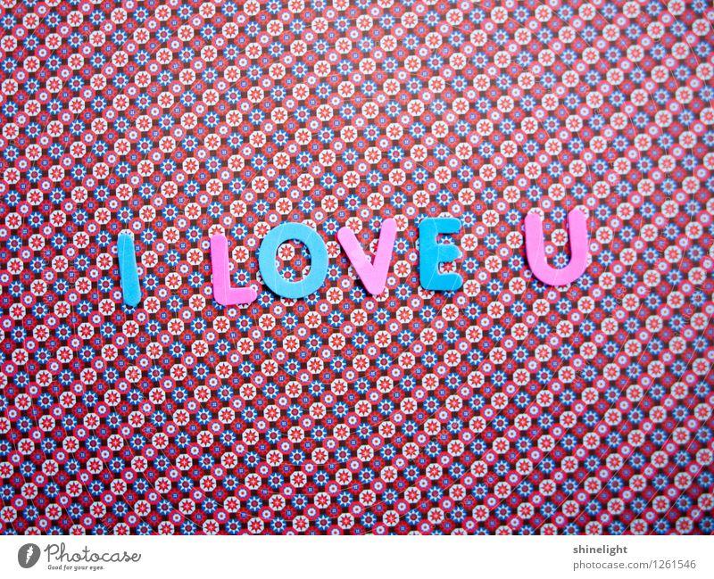 i love u blau Leben Liebe Gefühle Stimmung rosa Partnerschaft Verliebtheit Liebespaar Liebling Liebesbekundung Liebeserklärung Liebesbrief Liebesgruß