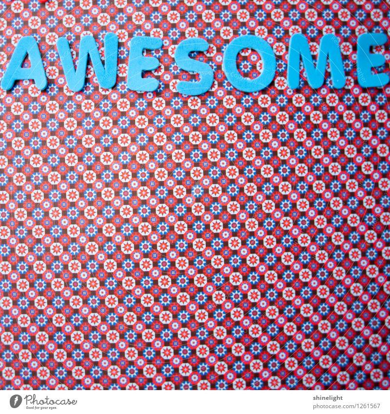 awesome blau Leben Gefühle Stimmung Kraft Schriftzeichen fantastisch Kommunizieren Coolness trendy Originalität