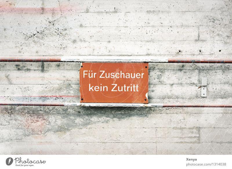 Für Zuschauer kein Zutritt rot Wand Mauer grau Metall Schilder & Markierungen Beton Hinweisschild Barriere Schutzschild abwehrend