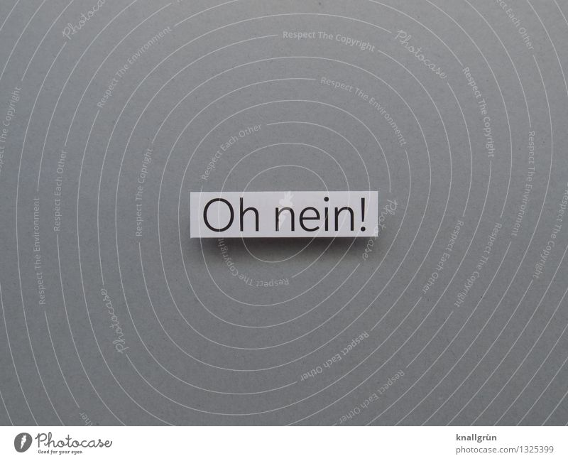 Oh nein! weiß Gefühle grau Stimmung Angst Schilder & Markierungen Schriftzeichen Kommunizieren Überraschung Verzweiflung eckig Sorge Entsetzen Ausruf