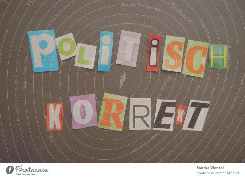 Politisch Korrekt authentisch Schriftzeichen Industrie Buchstaben Ziffern & Zahlen Medien Wirtschaft Zeitung Werbebranche Ehrlichkeit Wahrheit Einigkeit
