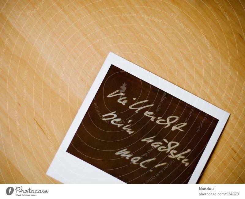 war wohl nix Polaroid Freizeit & Hobby Holz Schriftzeichen schreiben schwarz Stress dumm Belichtung Fotografie Laminat runtergefallen Handschrift Fehler