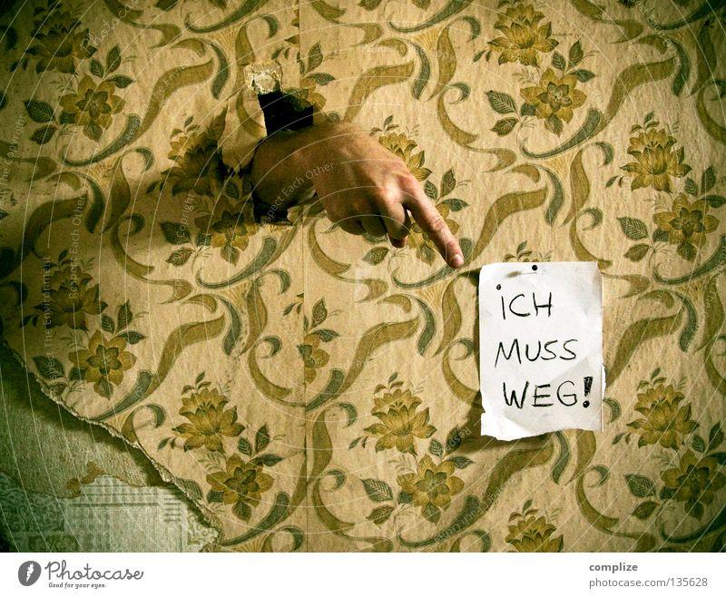 Tapetenwechsel lustig Hand gehen Finger kaputt retro Buchstaben Wunsch Hinweisschild Mensch Umzug (Wohnungswechsel) Tapete Loch obskur Wort Zettel
