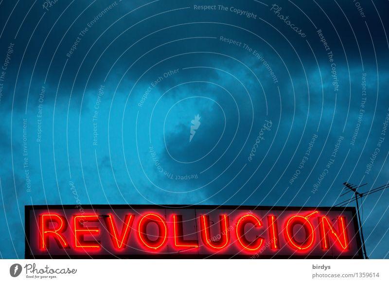 Revolution Himmel Wolken Gewitterwolken schlechtes Wetter Leuchtreklame Schriftzeichen leuchten außergewöhnlich exotisch rebellisch blau rot Kraft Mut loyal