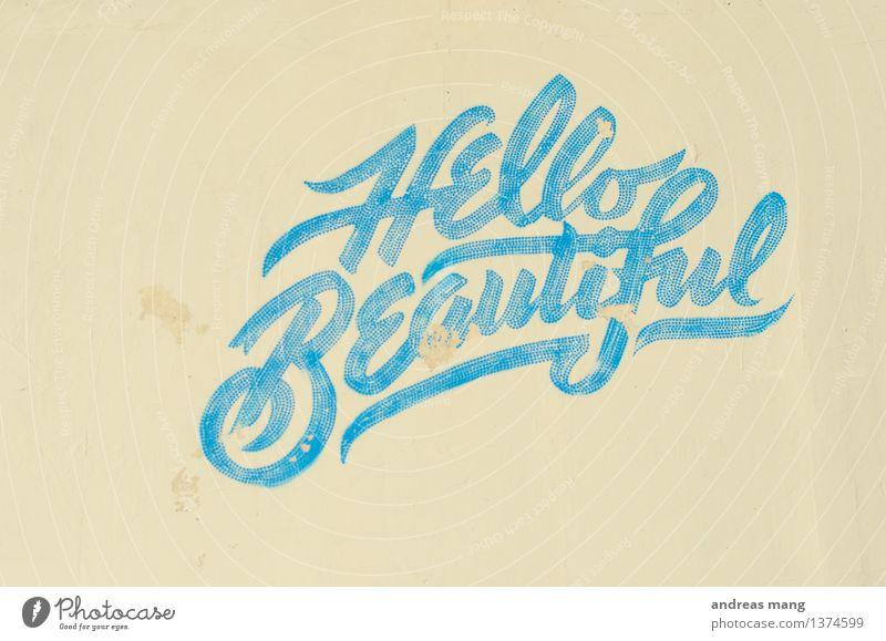 #308 / Hallo schönes Ferien & Urlaub & Reisen Stadt alt Farbe Wand Graffiti Stil Mauer Kunst träumen Design ästhetisch Kreativität einfach Vergänglichkeit