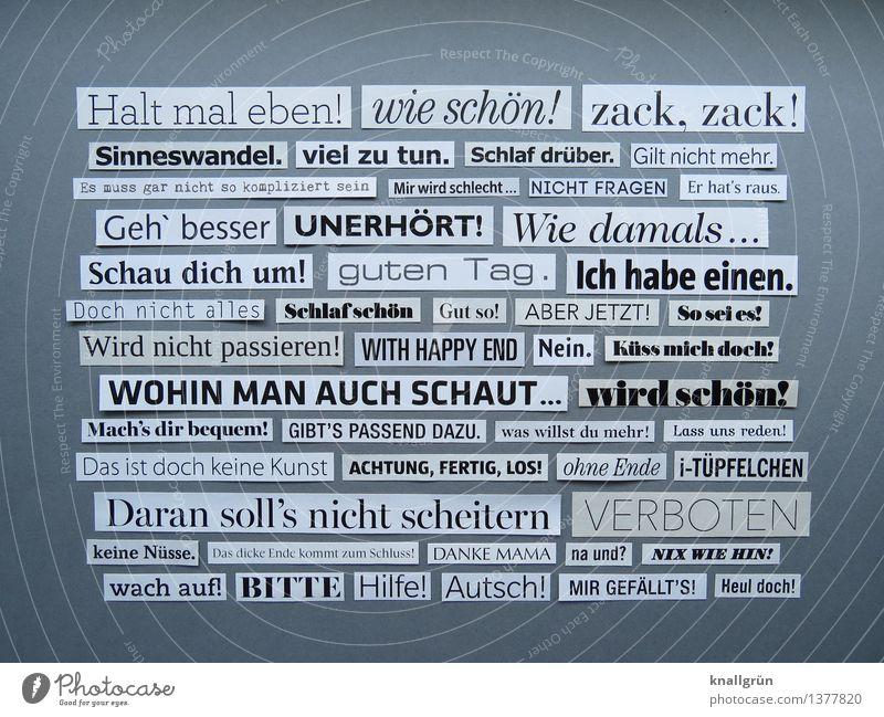 Halt mal eben! Schriftzeichen Schilder & Markierungen Kommunizieren eckig einzigartig grau schwarz weiß Gefühle Idee Inspiration Kreativität Kunst Wort Text