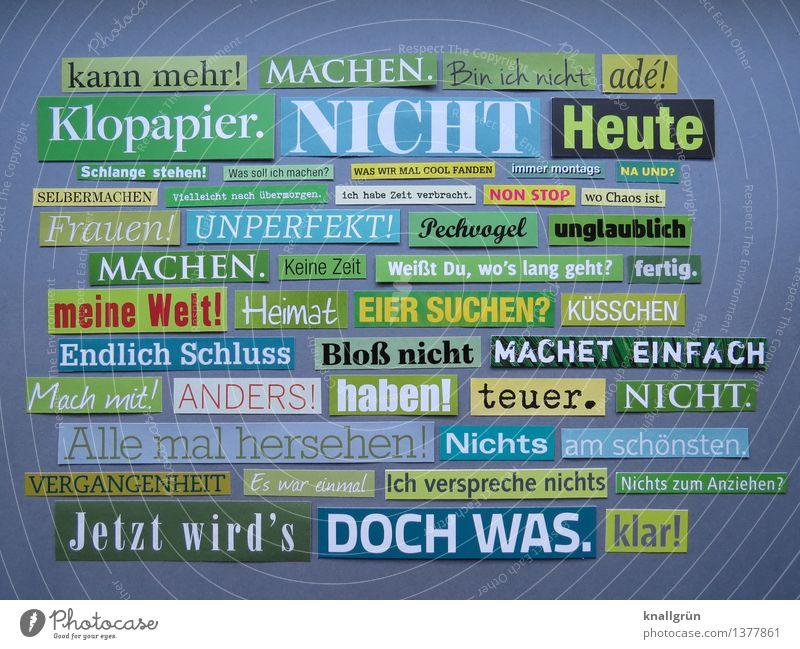kann mehr! Schriftzeichen Schilder & Markierungen Kommunizieren eckig einzigartig grau grün weiß Gefühle Idee Inspiration Kreativität Kunst Text Satzzeichen