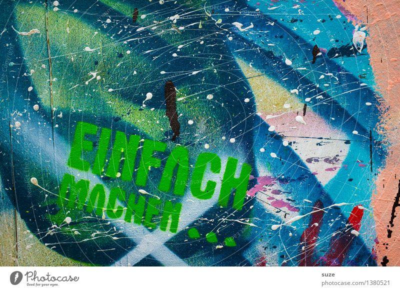 Nicht zweifeln ... Lifestyle Stil Design Kunst Kultur Jugendkultur Subkultur Punk Mauer Wand Fassade authentisch trashig Stadt verrückt wild Coolness Optimismus