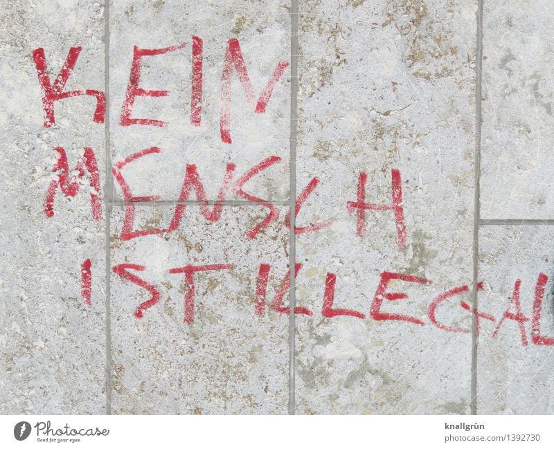KEIN MENSCH IST ILLEGAL Mauer Wand Fassade Schriftzeichen Graffiti Kommunizieren Stadt braun rot weiß Gefühle Stimmung Akzeptanz loyal Mitgefühl friedlich