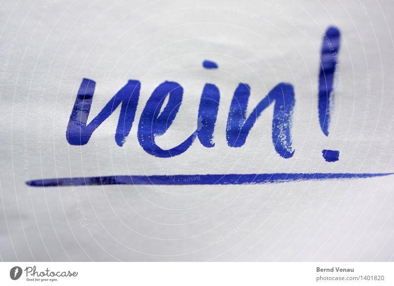 ! Schriftzeichen standhaft nein Verneinung Entschlossenheit Tinte blau Papier Information Mitteilung Antwort negativ handgeschrieben Pinsel nass frisch