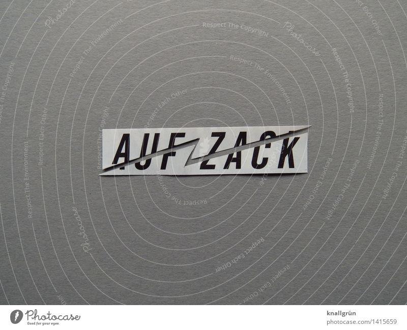 AUF ZACK weiß schwarz grau Schilder & Markierungen Schriftzeichen Kommunizieren Wachsamkeit eckig Zacken kompetent