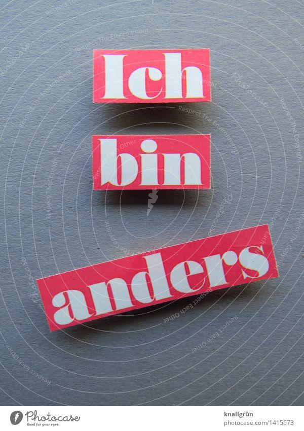 Ich bin anders Schriftzeichen Schilder & Markierungen Kommunizieren eckig grau rosa weiß Gefühle Zufriedenheit selbstbewußt einzigartig Unikat Mensch Farbfoto