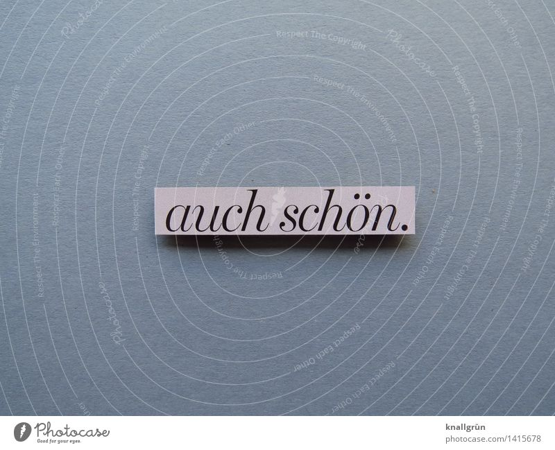 auch schön. Schriftzeichen Schilder & Markierungen Kommunizieren eckig grau rosa schwarz Gefühle Stimmung Freude Fröhlichkeit Zufriedenheit Begeisterung