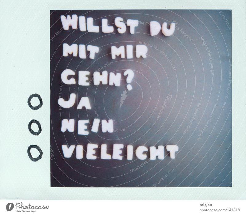 NEIN gehen ausgehen Fragen Pubertät Erste Liebe kindisch Polaroid analog 600 Text gestikulieren Zeichen Schriftzeichen Schriftstück Typographie Wort 3