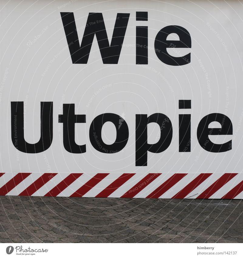 wie utopie Wand Kommunizieren Wunsch Werbung Typographie Handwerk Text Beschriftung Wunschvorstellung Wort Wunschtraum utopisch wünschenswert