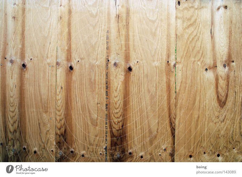 wie der Schreiner kanns keiner Wand Holz Baustelle Handwerk Flur Kiste Kiefer Fichte Loggia Astloch Bauzaun Plakatwand
