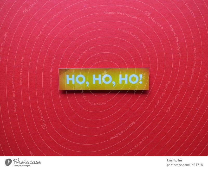 HO, HO, HO! Schriftzeichen Schilder & Markierungen Kommunizieren eckig Klischee gelb rot weiß Gefühle Stimmung Freude Fröhlichkeit Vorfreude Neugier