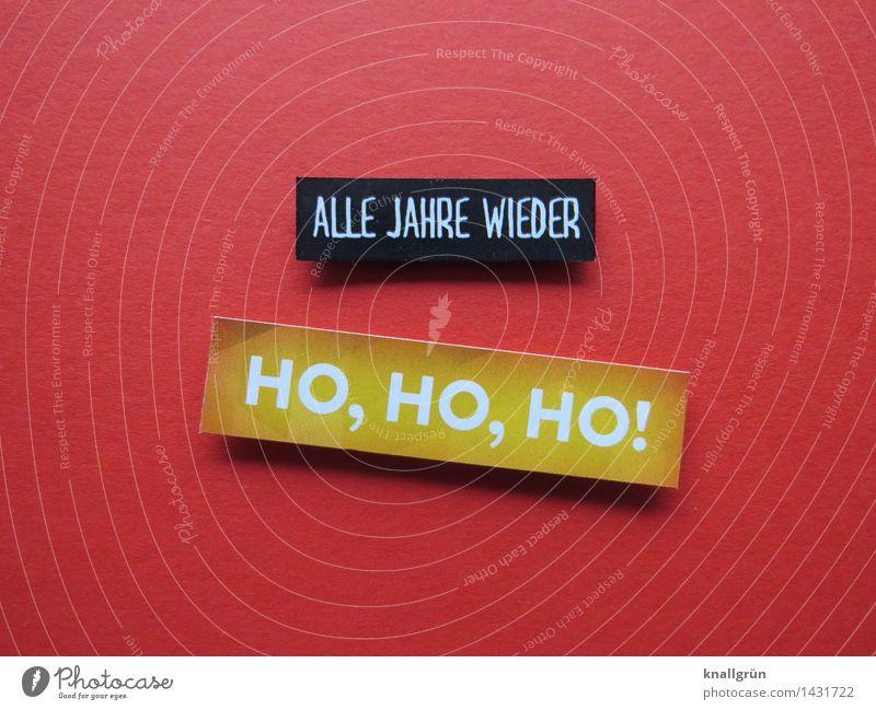 Alle Jahre wieder Schriftzeichen Schilder & Markierungen Kommunizieren eckig Klischee gelb rot schwarz Gefühle Stimmung Freude Fröhlichkeit Vorfreude Neugier