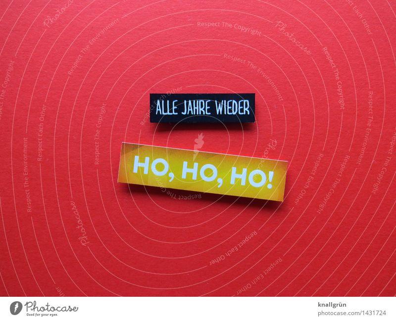 ALLE JAHRE WIEDER Schriftzeichen Schilder & Markierungen Kommunizieren lachen eckig Klischee gelb rot schwarz Gefühle Stimmung Freude Fröhlichkeit Vorfreude