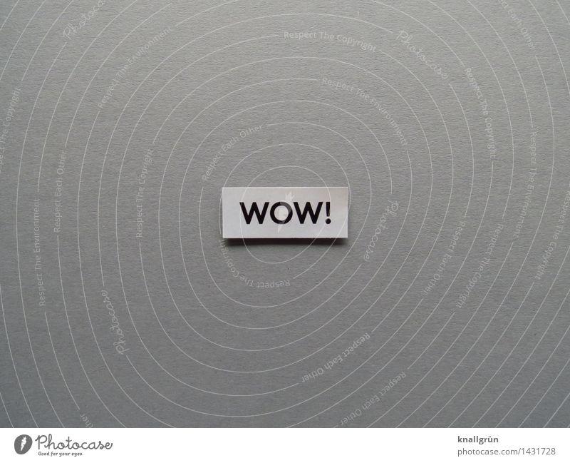 WOW! Freude schwarz Gefühle Glück grau Stimmung Schilder & Markierungen Schriftzeichen Kommunizieren Lebensfreude Überraschung eckig Begeisterung Optimismus