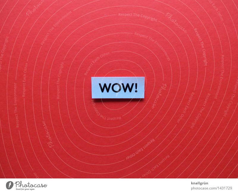 WOW! Schriftzeichen Schilder & Markierungen Kommunizieren eckig positiv grau rot schwarz Gefühle Stimmung Begeisterung Optimismus Freude Lebensfreude Farbfoto