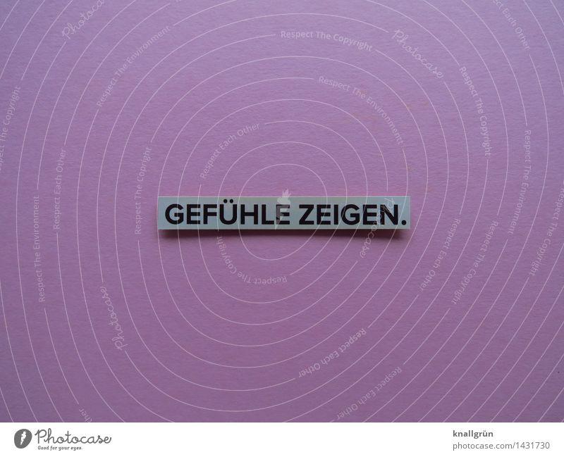 GEFÜHLE ZEIGEN. schwarz Gefühle grau rosa Schilder & Markierungen Schriftzeichen Kommunizieren eckig