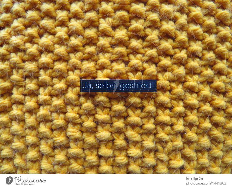 Ja, selbst gestrickt! Wolle Schriftzeichen Schilder & Markierungen Kommunizieren eckig gelb schwarz Kreativität Handarbeit stricken Noppenmuster selbstgemacht